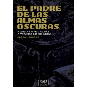 EL PADRE DE LAS ALMAS OSCURAS. HIDETAKA MIYAZAKI A TRAVÉS DE SU OBRA