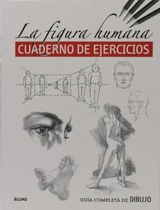 FIGURA HUMANA. CUADERNO DE EJERCICIOS - GUIA COMPLETA DE DIBUJO