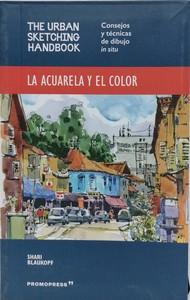 LA ACUARELA Y EL COLOR - URBAN SKETCHING HANDBOOK