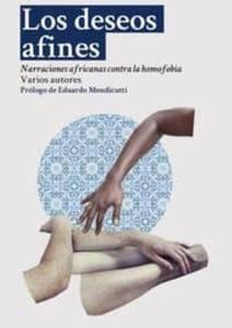 LOS DESEOS AFINES Narraciones africanas contra la homofobia