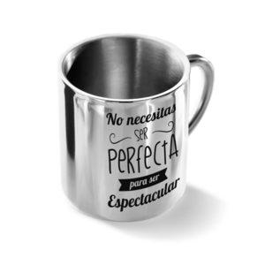"TAZA DE ACERO INOXIDABLE ""PERFECTA"""